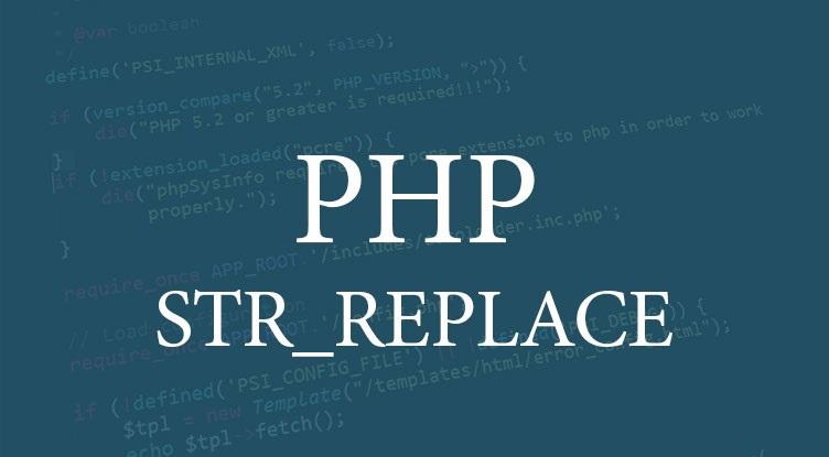 PHP str_replace() Fonksiyonu Kullanımı (Bul ve Değiştir)